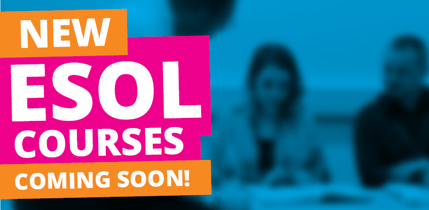 New ESOL courses - coming soon!
